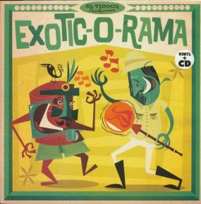 LP+CD ✦ EXOTIC-O-RAMA Vol.1 ✦ A Groovy Journey Through The Exotic By El Vidocq ♫